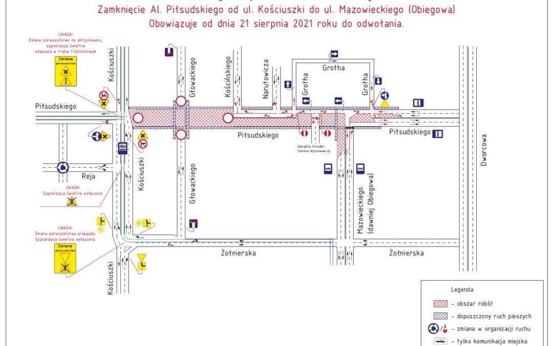 Roboty drogowe – zamknięcie dalszego odcinka Al. Piłsudskiego od 21 sierpnia 2021 r.